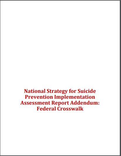 National Strategy for Suicide Prevention Implementation Assessment Report Addendum: Federal Crosswalk