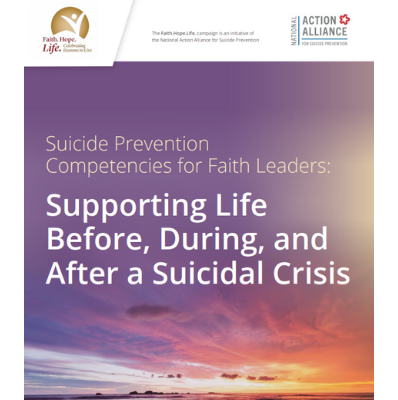 Suicide Prevention Competencies for Faith Leaders: Supporting Life Before, During, and After a Suicidal Crisis