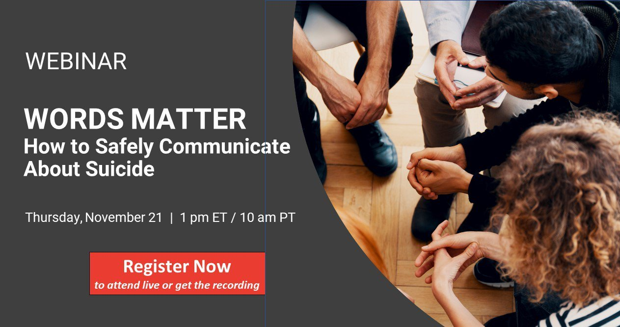 Webinar - Words Matter: How to Safely Communicate About Suicide