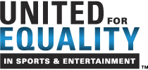 United for Equality in Sports and Entertainment