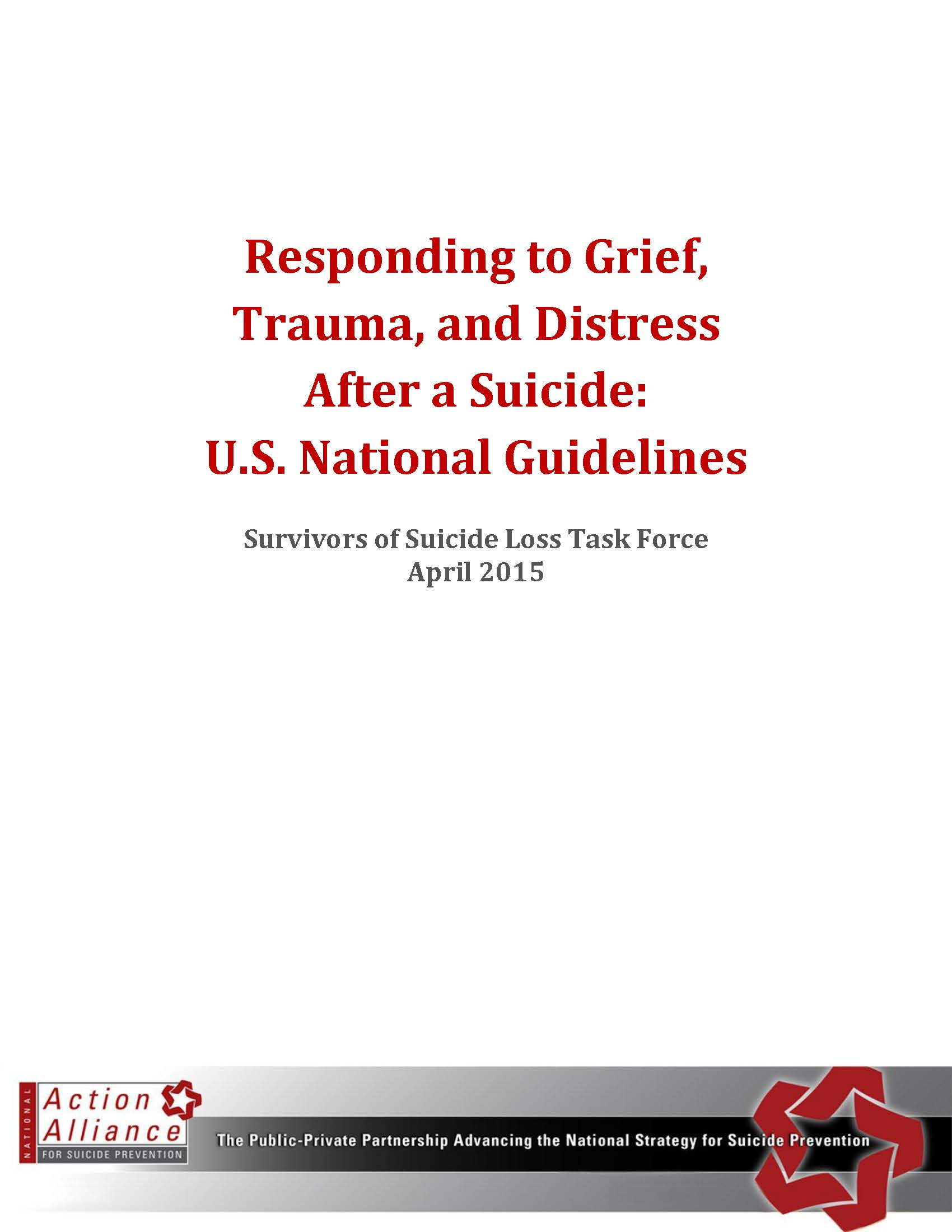 Responding to Grief, Trauma, and Distress After a Suicide: U.S. National Guidelines
