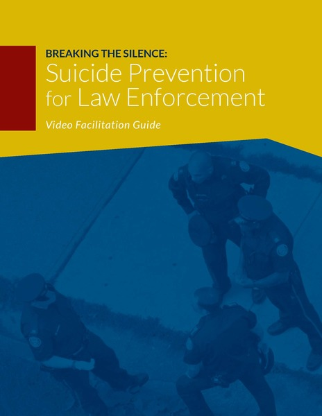 Breaking the Silence: Suicide Prevention for Law Enforcement Video Facilitation Guide